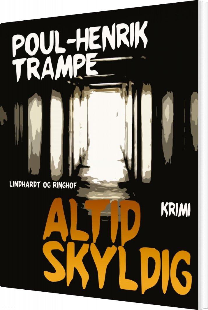 Image of   Altid Skyldig - Poul-henrik Trampe - Bog