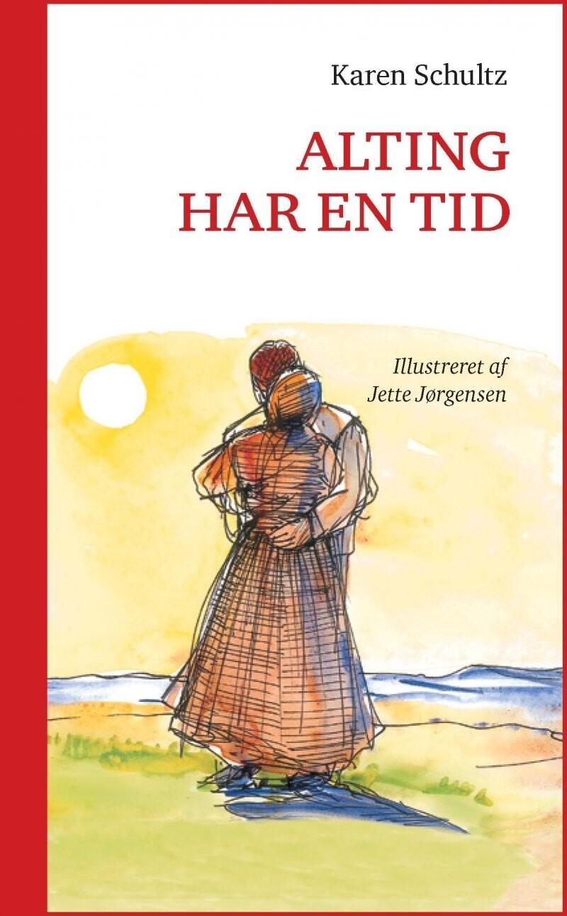Image of   Alting Har En Tid - Karen Schultz - Bog