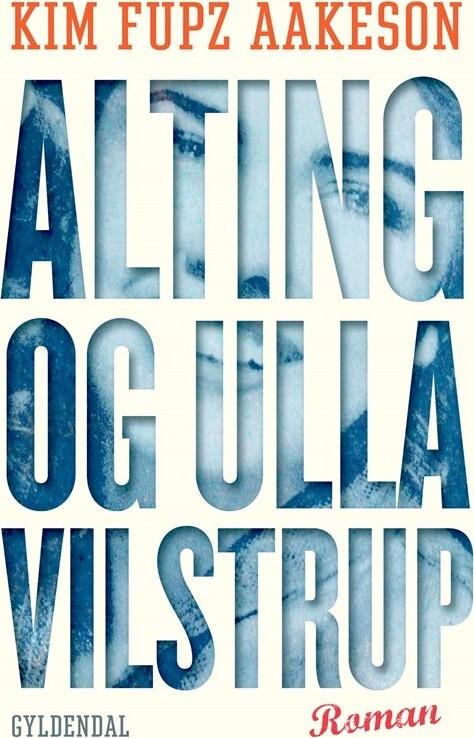 Image of   Alting Og Ulla Vilstrup - Kim Fupz Aakeson - Bog