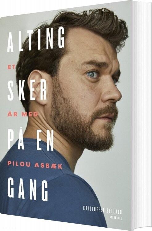 Image of   Alting Sker På En Gang - Pilou Asbæk - Bog