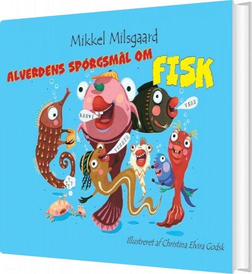 Image of   Alverdens Spørgsmål Om Fisk - Mikkel Milsgaard - Bog