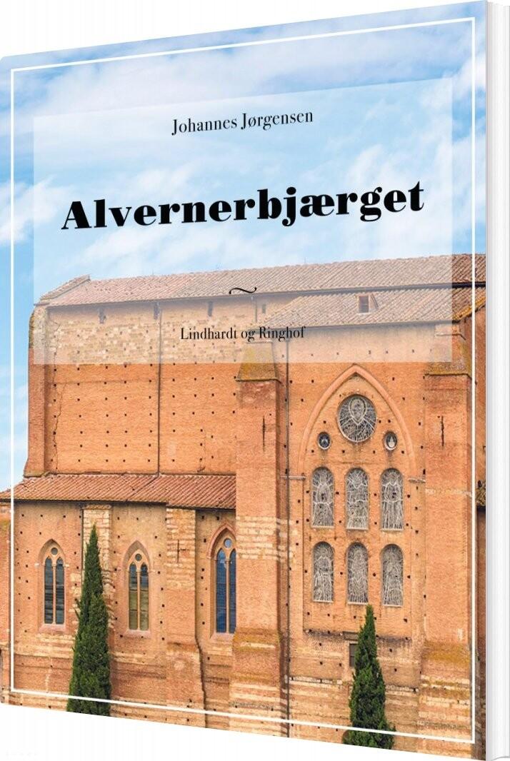 Image of   Alvernerbjærget - Johannes Jørgensen - Bog
