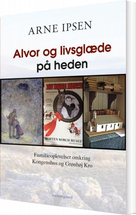 Billede af Alvor Og Livsglæde På Heden - Arne Ipsen - Bog