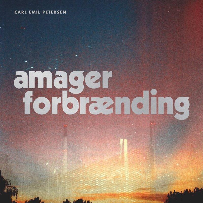 Image of   Carl Emil Petersen - Amager Forbrænding - CD