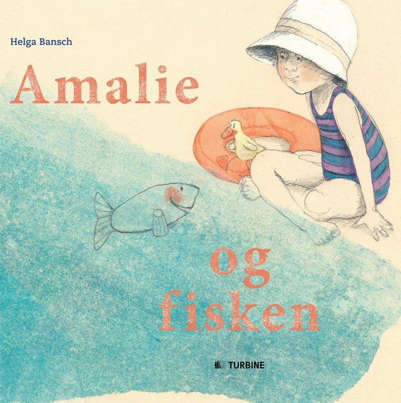 Billede af Amalie Og Fisken - Helga Bansch - Bog