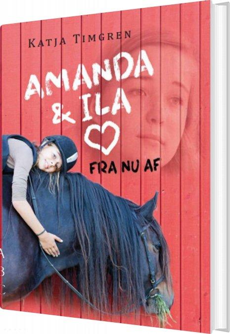 Amanda Og Ila - Fra Nu Af - Katja Timgren - Bog