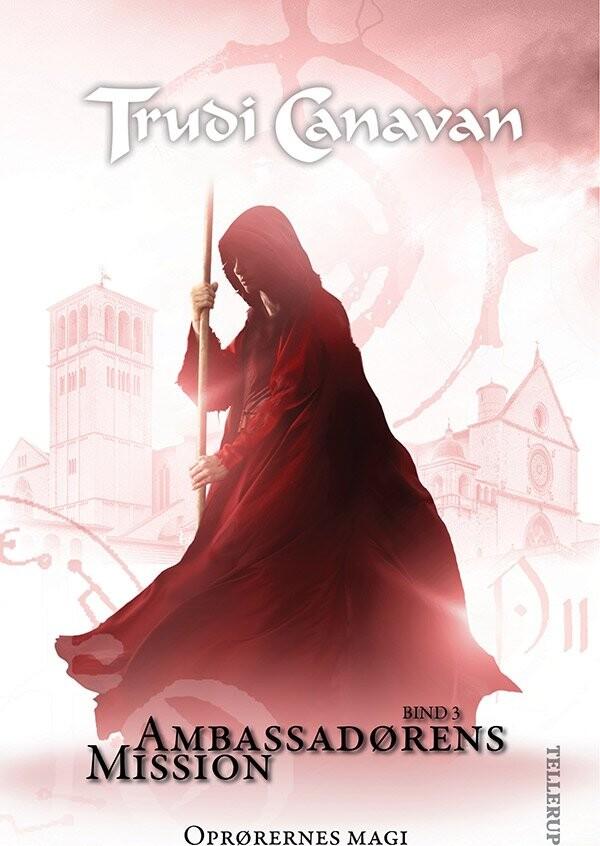 Image of   Ambassadørens Mission #3: Oprørernes Magi - Trudi Canavan - Bog