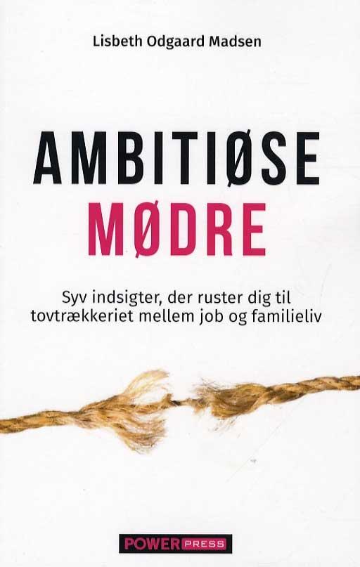Image of   Ambitiøse Mødre - Lisbeth Odgaard Madsen - Bog