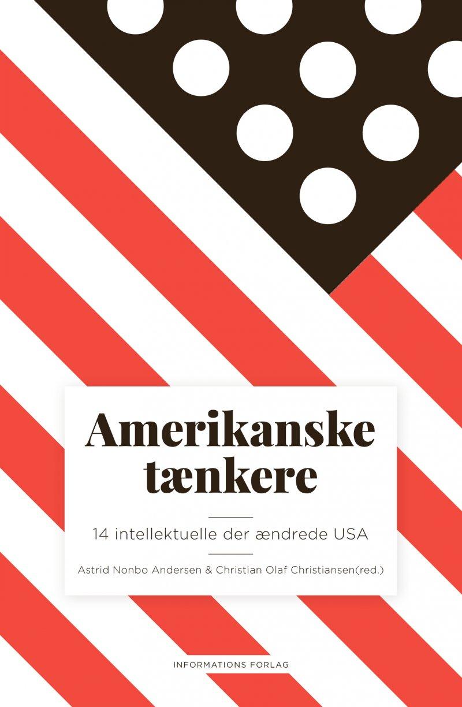 Image of   Amerikanske Tænkere - Astrid Nonbo Andersen - Bog