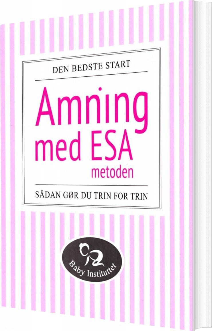 Image of   Amning Med Esa-metoden - Ditte Bach - Bog