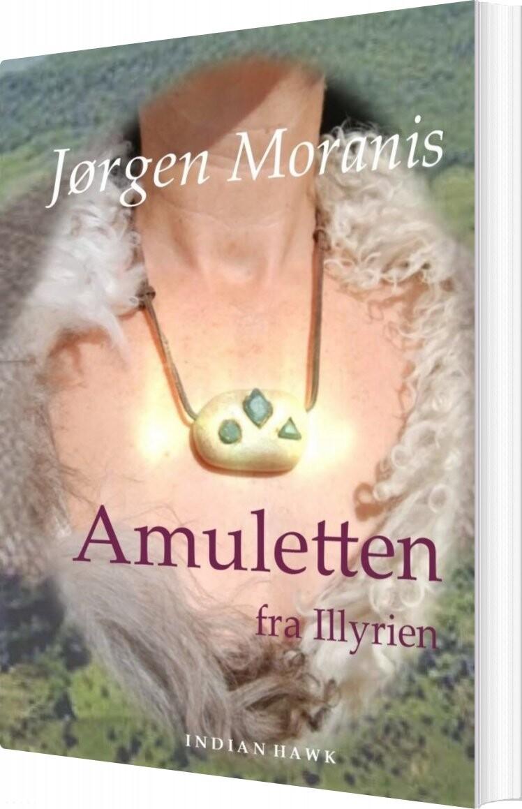 Image of   Amuletten Fra Illyrien - Jørgen Moranis - Bog