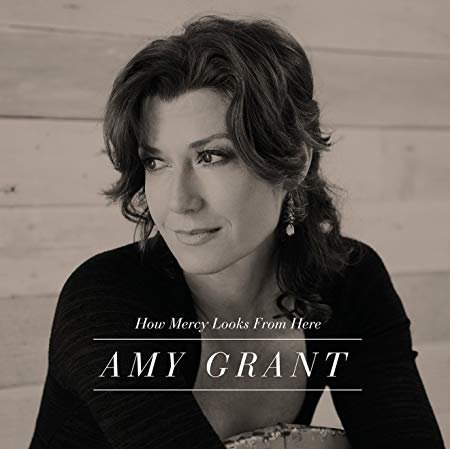 Image of   Amy Grant - How Mercy Looks From Here - CD