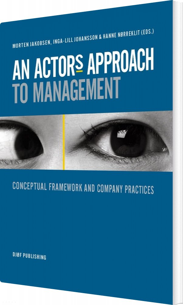 Image of   An Actors Approach To Management - Hanne Nørreklit - Bog