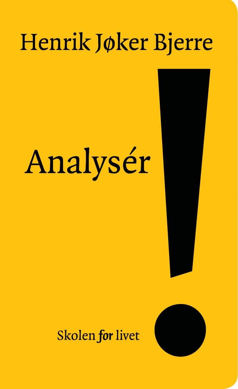 Image of   Analysér! - Henrik Jøker Bjerre - Bog