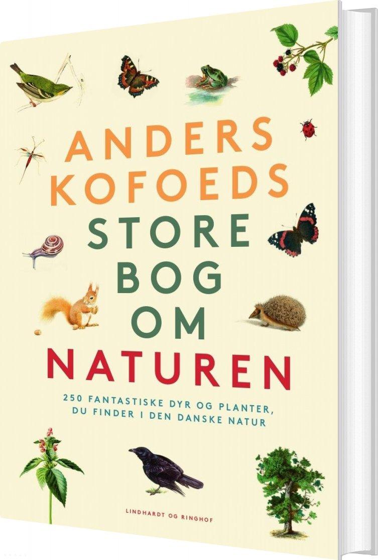 Image of   Anders Kofoeds Store Bog Om Naturen - Anders Kofoed - Bog