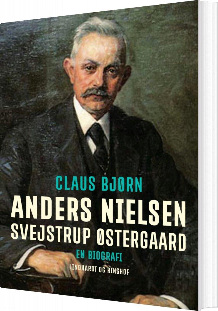 Image of   Anders Nielsen, Svejstrup østergaard. En Biografi - Claus Bjørn - Bog