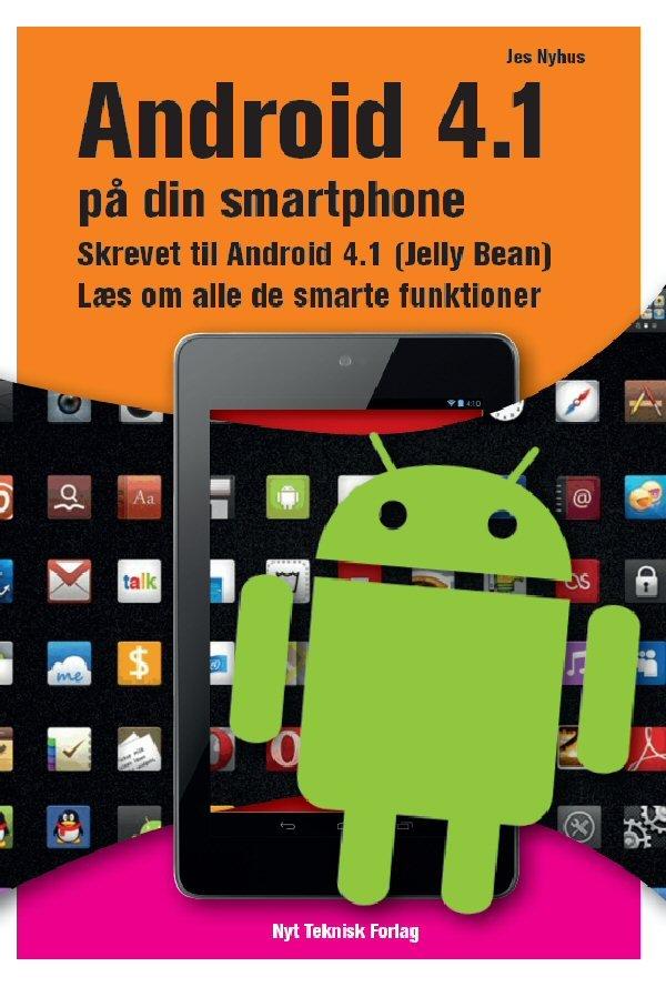 Image of   Android 4.1 På Din Smartphone - Jes Nyhus - Bog