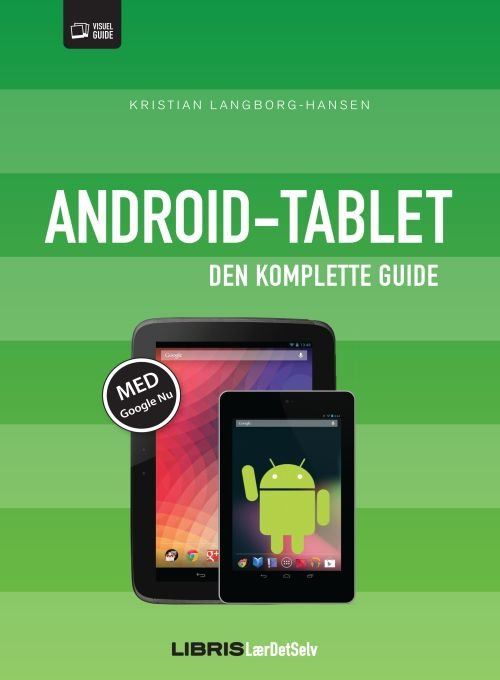Image of   Android-tablet - Den Komplette Guide - Kristian Langborg-hansen - Bog