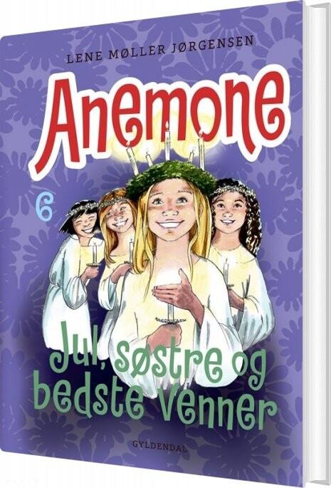 Image of   Anemone 6 - Jul, Søstre Og Bedste Venner - Lene Møller Jørgensen - Bog
