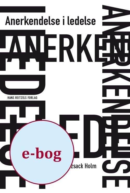 Billede af Anerkendelse I Ledelse - Inge Schützsack Holm - Bog