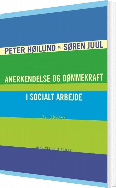 Image of   Anerkendelse Og Dømmekraft I Socialt Arbejde - Peter Høilund - Bog