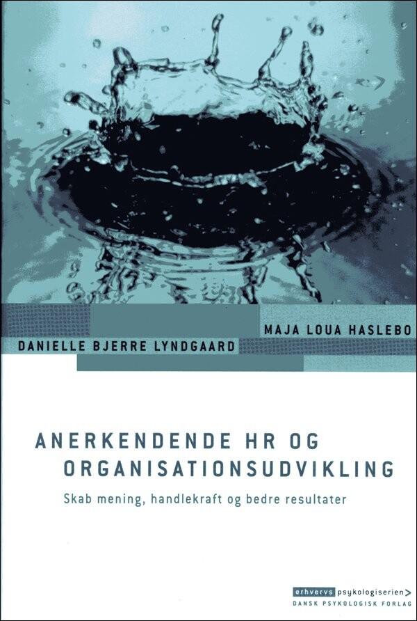 Image of   Anerkendende Hr Og Organisationsudvikling - Danielle Bjerre Lyndgaard - Bog