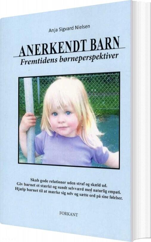 Anerkendt Barn - Anja Sigvard Nielsen - Bog