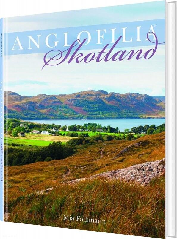 Image of   Anglofilia Skotland - Mia Folkmann - Bog