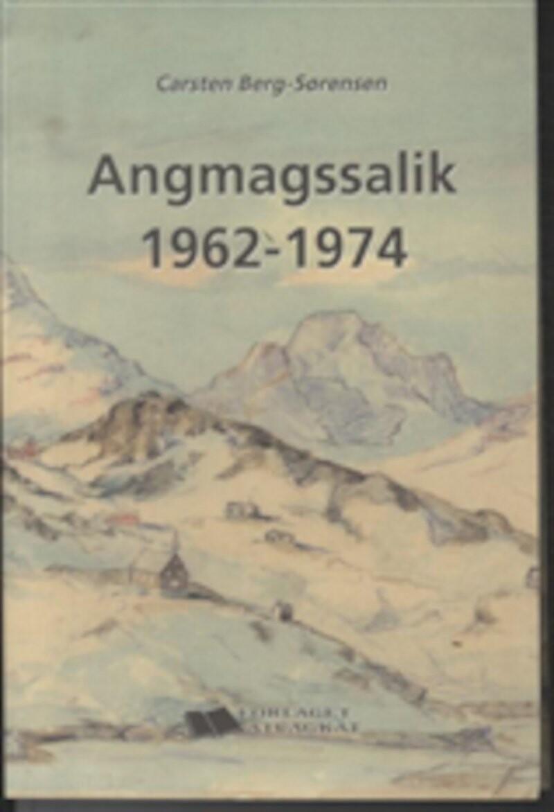 Image of   Angmagssalik 1962-1974 - Carsten Berg-sørensen - Bog