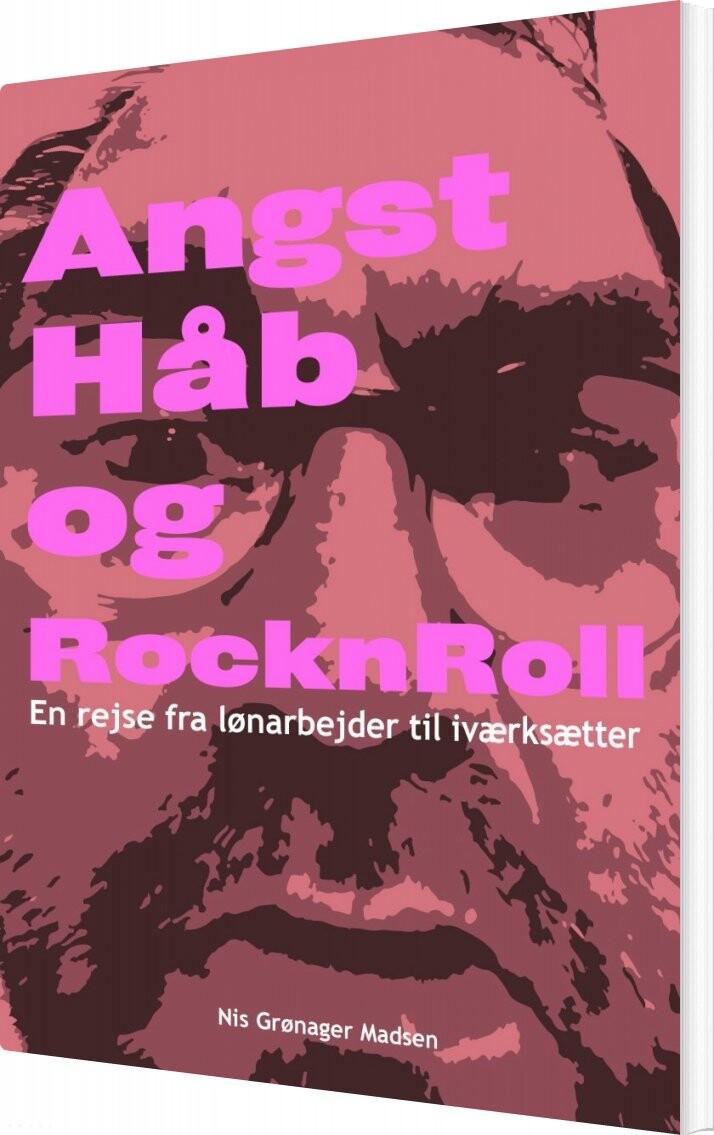 Image of   Angst, Håb Og Rocknroll - Nis Grønager Madsen - Bog