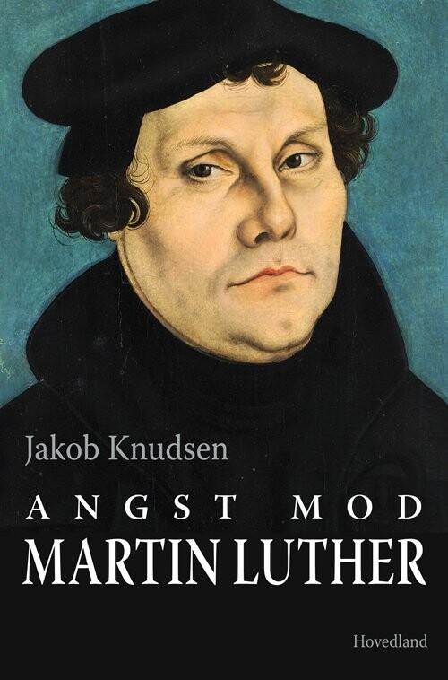 Angst Mod Martin Luther - Jakob Knudsen - Bog