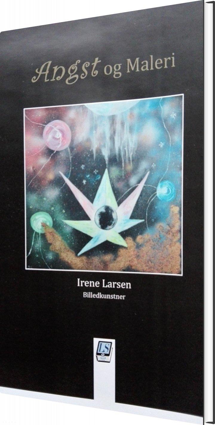 Angst Og Maleri - Irene Larsen - Bog