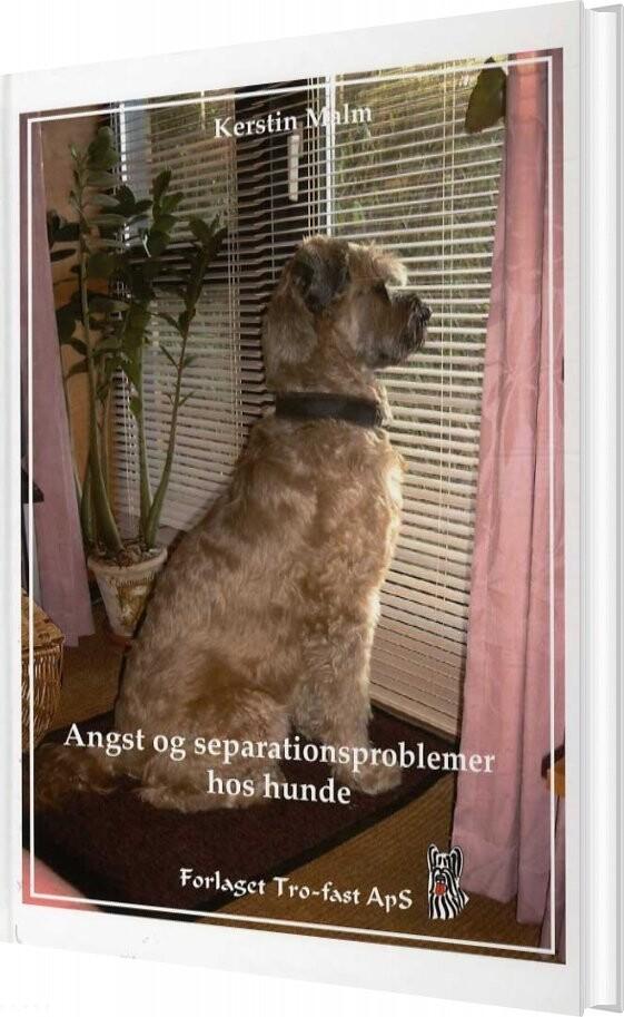 Image of   Angst Og Separationsproblemer Hos Hunde - Kerstin Malm - Bog