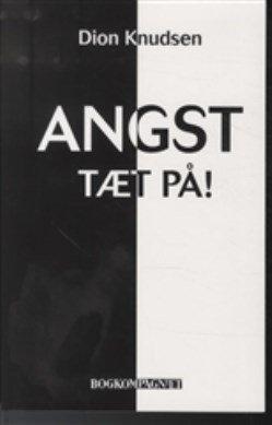 Billede af Angst Tæt På - Dion Knudsen - Bog