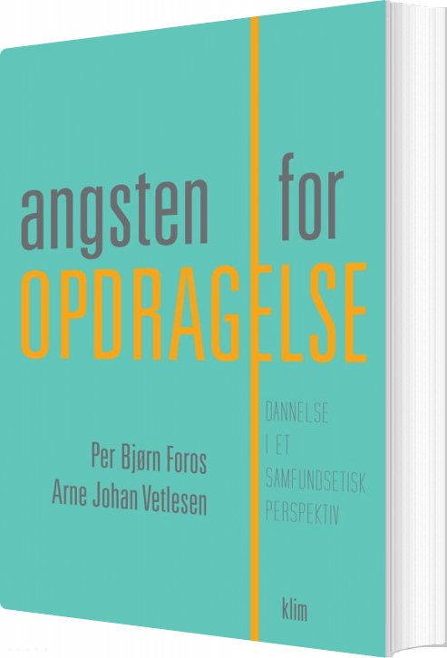 Image of   Angsten For Opdragelse - Arne Johan Vetlesen - Bog