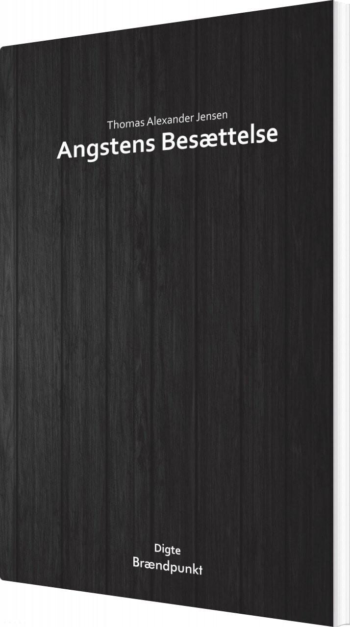 Angstens Besættelse - Thomas Alexander Jensen - Bog