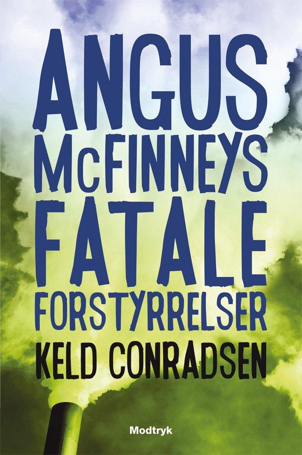 Angus Mcfinneys Fatale Forstyrrelser - Keld Conradsen - Bog