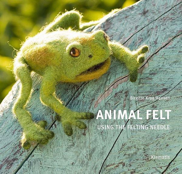 Image of   Animal Felt Using The Felting Needle - Birgitte Krag Hansen - Bog
