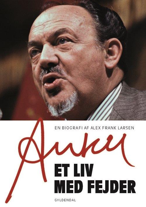 Image of   Anker - Biografi Fra 2015 - Alex Frank Larsen - Bog