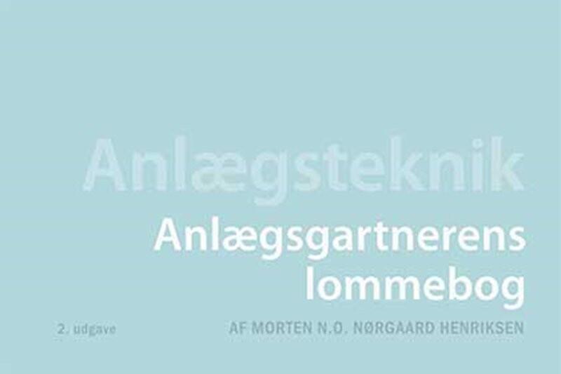 Billede af Anlægsgartnerens Lommebog - Morten N.o. Nørgaard Henriksen - Bog