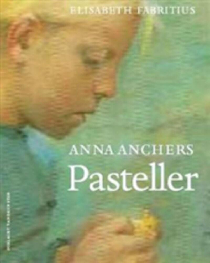 Image of   Anna Anchers Pasteller - Elisabeth Fabritius - Bog