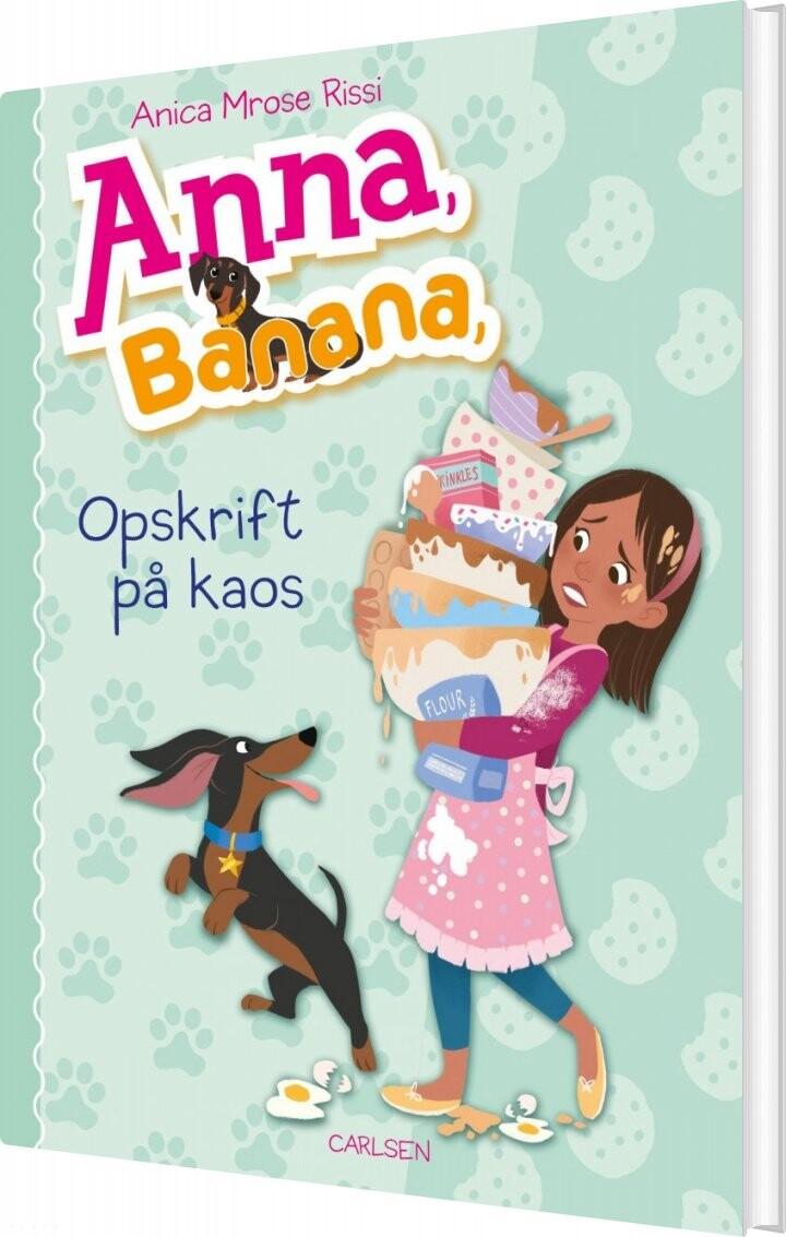 Image of   Anna, Banana 6: Opskrift På Kaos - Anica Mrose Rissi - Bog