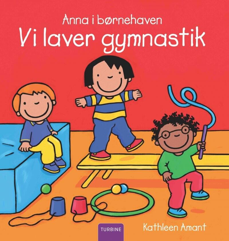Image of   Anna I Børnehaven - Vi Laver Gymnastik - Kathleen Amant - Bog