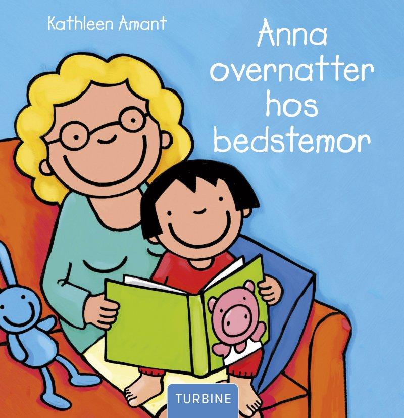 Image of   Anna Overnatter Hos Bedstemor - Kathleen Amant - Bog