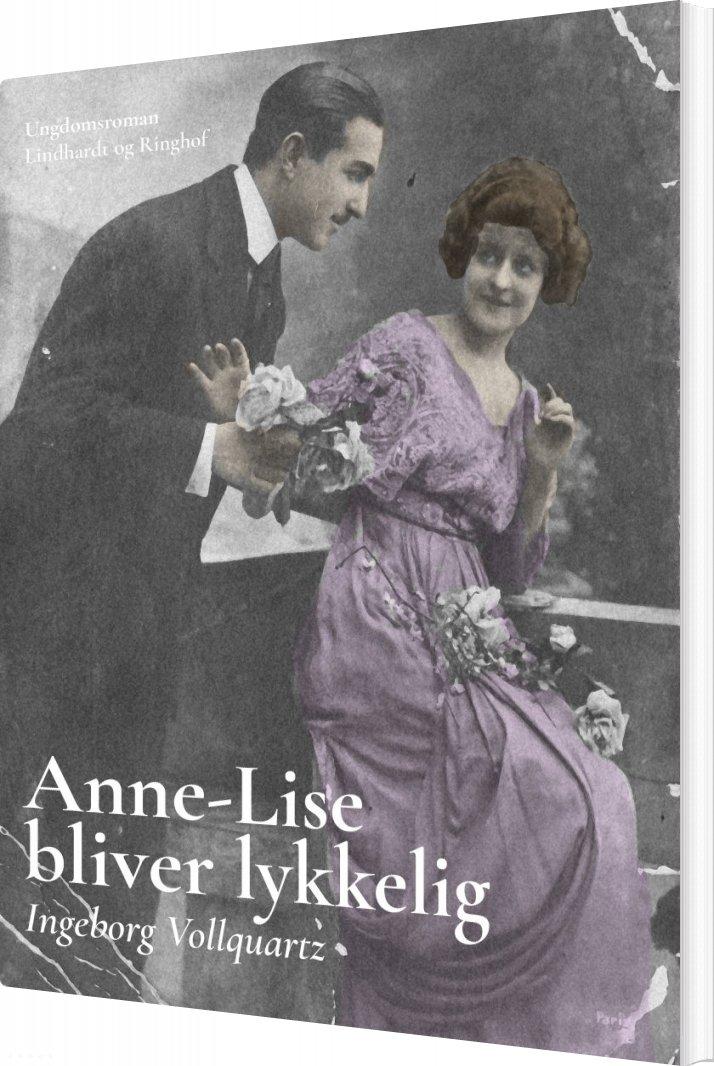 Image of   Anne-lise Bliver Lykkelig - Ingeborg Vollquartz - Bog