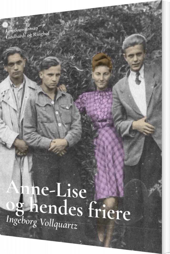 Image of   Anne-lise Og Hendes Friere - Ingeborg Vollquartz - Bog