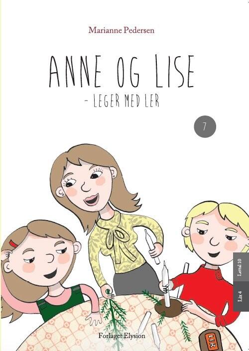 Image of   Anne Og Lise - Leger Med Ler - Marianne Pedersen - Bog