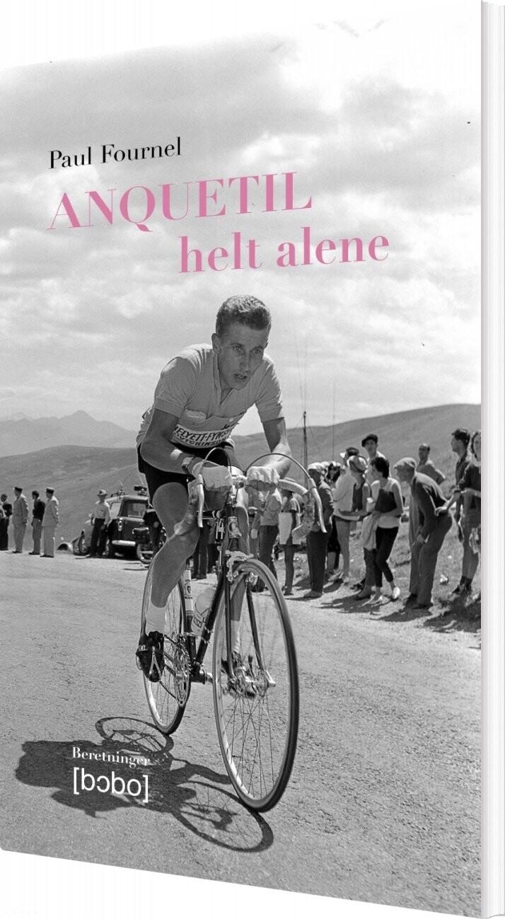 Image of   Anquetil - Helt Alene - Paul Fournel - Bog