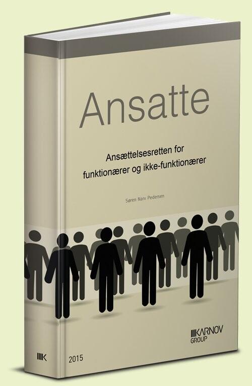 Image of   Ansatte - Ansættelsesretten For Funktionærer Og Ikke-funktionærer - Søren Narv Pedersen - Bog