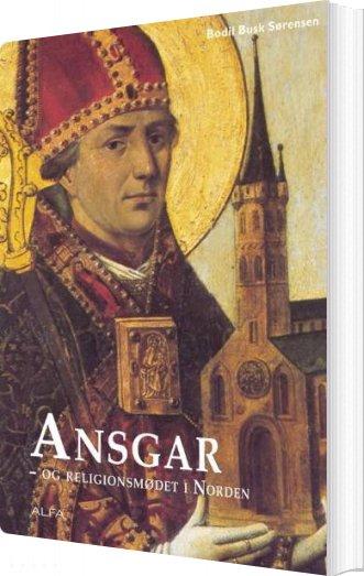 Image of   Ansgar Og Religionsmødet I Norden - Bodil Busk Sørensen - Bog